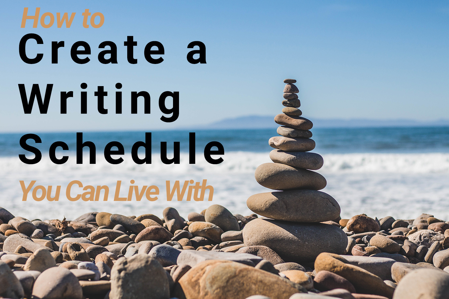 How to Create A Writing Schedule You Can Live With